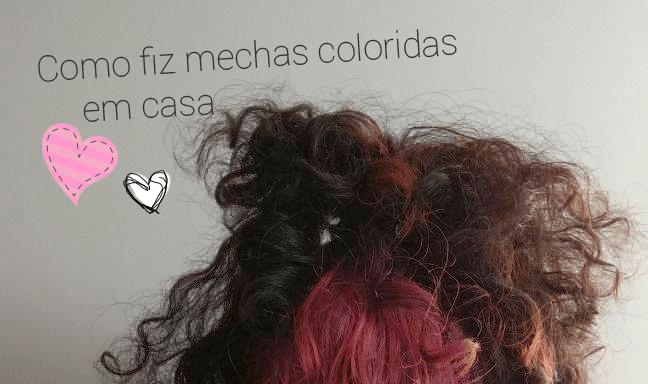Como fiz mechas coloridas em casa no cabelo da m e cacheia - Como darse mechas en casa ...