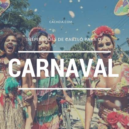 Inspirações de penteados para o carnaval